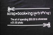 Scrap & Sayings / by Darla Bartlett