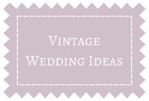 Vintage Wedding Ideas / by DIY Weddings® Magazine