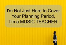 I'm a Music Teacher / Inspiration for music teachers