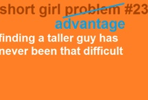 Short people problems and pros / I'm short and I love it