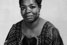 maya angelou / A great woman who touched many. loved by many. someone you want to know about.