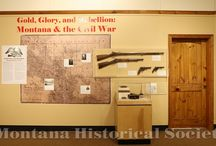 Gold, Glory, and Rebellion: Montana & the Civil War / by Montana Historical Society