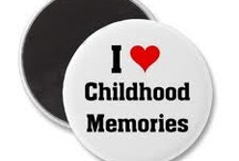 Childhood Memories / So, it's the laughter we will remember. When we remember the way we were. / by Jillian Scott