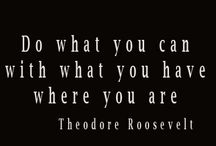 """Peksig will like to share with you for today...""""Do what you can, with what you have, where you are."""" / Peksig will like to share with you for today...""""Do what you can, with what you have, where you are."""" - Theodore Roosevelt"""