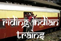 Riding Indian Trains / Simply one of the most amazing experiences you can have.