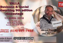 YALLA Networking / Date : 13 Avril 2018 / de 19h30 à 22h30 Lieu : 3220 Rue Esther, Laval, QC H7P 2G9  PRIX de participation: 175$ + taxes.
