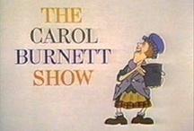 Carol Burnett Show / by Pattie Burns