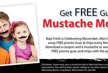 Baja Fresh MOVEMBER / Celebrate Movember with Baja Fresh! In honor of Men's Health Month, we are celebrating Movember every Monday in November by giving our guests with mustaches and a coupon; FREE pronto Guac with the purchase of any entrée. Mustaches are not required to be real! You can can download one of our fake mustaches and tape it to your face or a stick to redeem the offer.