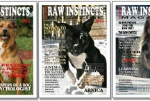 Raw Instincts Magazine / Raw Instincts Magazine is a e-publication that provides pet parents information on feeding and caring for their pets in a more natural and healthy manner.