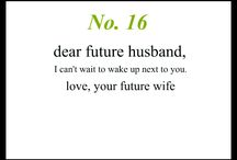 Dear Future Husband ❤️ / To The Love Of My Life ❤️ / by Abby Michelle Pemberton