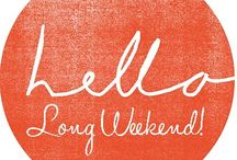 Long Weekend / by lia sophia