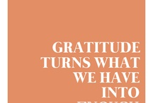 Be Grateful / Being grateful is about more than just saying thank you for things. It is about seeing the life around you, the ups and downs, the highs and lows and seeing the blessings in them.