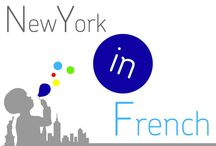 NewYorkinFrench / by New York In French .net