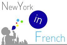 NewYorkinFrench / by New York In French .net