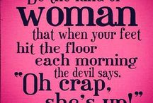 Be the kind of woman....
