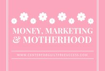 Money, Marketing, and Motherhood / You should be savoring the 3Ms: Money, Marketing, and Motherhood!   Guilt-Free tips and inspiration for the mothers of the business world!