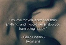 "Paulo Coelho / God is going to ask us one question only, when we die....""Did you love enough?"" (Paulo Coelho)"