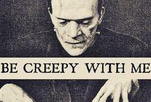 Be creepy with me / Ja, jag gillar skräckfilmer och rysare. Nu vet du det.