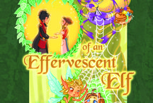 Children's Books, the Effervescent Elf   / The Fabled Forest Series is a collection of chapter books set in a magical forest. These are fables so there are lessons of life to be learned.  Come into the fabled forest and meet Emma, the earthling girl and her friends: Donald, a faerie knighted by the Queen of the Faeries; Cheets, the effervescent elf; Stare, the rhetorical owl; Patsy, the greedy spider; Thomas, the famous sea turtle; Hazard, the evil lord, just to name a few. www.writeratplay.com
