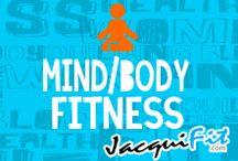 Mind Body Fitness / Take a deep breath  / by Jacqui Blazier, www.jacquifit.com
