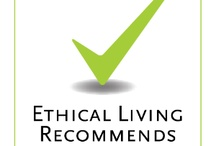 Ethical Living - Environment  / Buying Ethical Products to help people and the environment