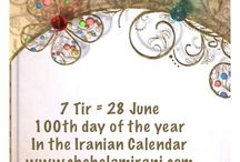 7 Tir = 28 June / 100th day of the year In the Iranian Calendar www.chehelamirani.com