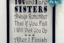Sisters / This is totally me and my sis