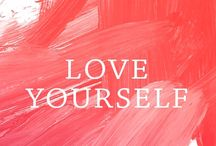 Self-Care / Lessons to learn to love yourself