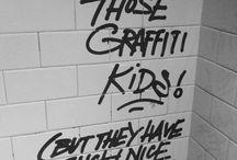 Graffiti / Graffiti is art.