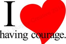 l have courage