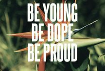Be young |b dope |b proud