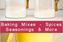 Baking Mixes, spices and seasoning / by Loraine Long