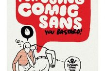 Comic Sans, I Hate Thee / by Liz Maverick