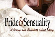 Pride and Sensuality / Darcy and Elizabeth's pleasurable pursuits pending their wedding night  •●• A Pride and Prejudice Short Story
