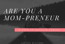 Mom-Preneurs / Jason and Lakisha Williams share their favorite quotes, images, and articles related to the busy and rewarding lives of female entrepreneurs.