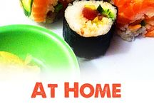 Sushi at home / by Stephanie Bosco