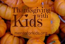 Thanksgiving with Kids / Thanksgiving ideas for parents and educators from the Mensa Foundation!