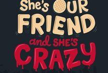 friends don't lie.