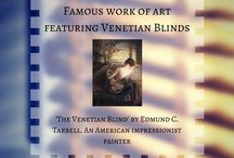 Blinds Fun Facts / There is more to blinds than you think, Blinds have a long and interesting tale to tell. Venetian blinds are even included in work of art.