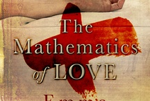 The Mathematics of Love / From the Suffolk countryside to the old Basque towns of Spain, Emma Darwin's debut twines two stories together: Stephen, a veteran of Waterloo, whose suffering and secret lost happiness is transformed by love, and Anna, a disaffected teenager in the long, hot summer of 1976, who thinks she doesn't believe in love at all.