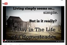 Simple living / Self reliance and simple living in the homestead lifestyle.