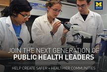 School of Public Health / Doing a World of Good  / by University of Michigan