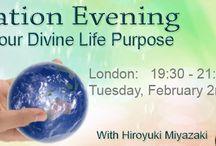 Divine Life Purpose / Meditation evening , London, SW7. Feb. 2nd with Hiroyuki Miyazaki, exploring your divine life purpose Growing a Healing Practice London, SW7, Feb 5th-7th with Hiroyuki Miyazaki