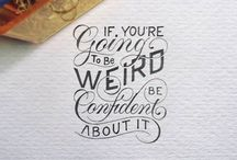 {everybody deserves to be weird sometimes}