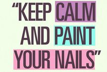 """Keep Calm and Paint your NAILS / """"Nails polish speaks louder than words"""""""