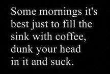 coffee humor / by Candace Lochan
