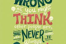 Mottos / Quotes for a good life!