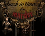 Back in Time...for Murder: Time Travel Murder Mystery Party / Any Occasion or New Year's Eve Murder Mystery Party Game for 16 guests, 14 years and up for difficulty level. This is the New Year's version of the game. The setting for this time travel murder mystery is a futuristic steampunk themed affair with historical legends as the guests of honor.