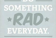 All Things Rad / by Ashley DeArmitt Morgan