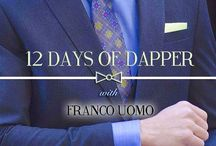 12 Days of Dapper 2015 / In honor of the holiday season, we give you 12 Days of dapper style with Franco Uomo.
